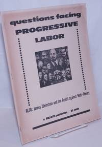 image of Questions facing Progressive Labor. Also: James Weinstein and the revolt against anti-theory