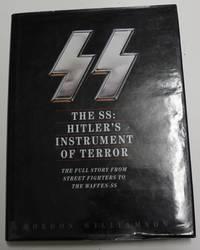The SS: Hitler's Instrument Of Terror