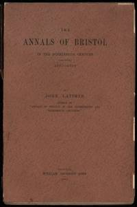 Annals of Bristol in the Nineteenth Century (concluded) 1887-1900 by  John Latimer - Paperback - First printing.  - 1902 - from Ryan OHorne Books and Biblio.com