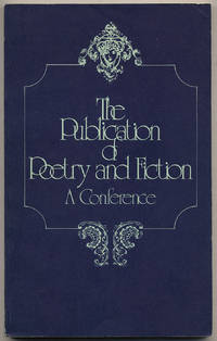 The Publication of Poetry and Fiction: A Conference