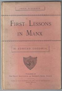 First Lessons in Manx. [ Lessoonyn Ayns Chengey Ny Mayrey Ellan Vannin ] [with 'Manx Tales' ]