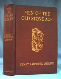 MEN OF THE STONE AGE (1916)  Their Environment, Life and Art