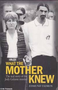What the Mother Knew: The Real Story of the Jody Galante Murder