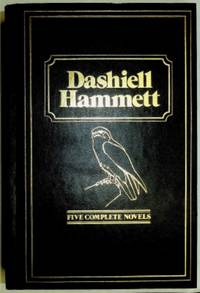 Dashiell Hammett : Five Complete Novels by Dashiell Hammett - Hardcover - 1987 - from ThriftBooks and Biblio.co.uk