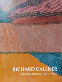 Richard Callner:  Selected Works: 1957-1988