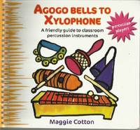 AGOGO BELLS TO XYLOPHONE: A Friendly Guide to Classroom Percussion  Instruments