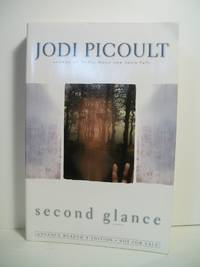 Second Glance: A Novel (Picoult, Jodi) by  Jodi Picoult - Paperback - Signed First Edition - 2003 - from The Book Scouts and Biblio.com