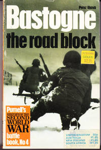 Bastogne: The Road Block by  Peter Elstob - Paperback - 1st Printing - 1968 - from John Thompson and Biblio.com