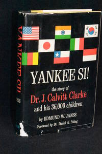 Yankee Si!; The Story of Dr. J. Calvitt Clarke and His 36,000 Children