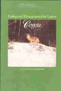 ECOLOGY AND MANAGEMENT OF THE EASTERN COYOTE; by  Arnold H. (Edit by) Boer - Paperback - 1992 - from Harry E Bagley Books Ltd and Biblio.com
