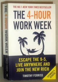 The 4-Hour Workweek - Escape the 9-5, Live Anywhere and Join the New Rich