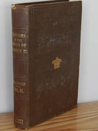 Memoirs of the Reign of King George the Second. Vol. II  Edited from the Original Mss with a...