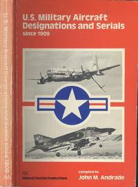 United States Military Aircraft Designations and Serials Since 1909 by John M. Andrade (Compiler) - Paperback - 1st  Edition - 1979 - from Dereks Transport Books (SKU: 21834)