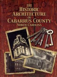 image of The Historic Architecture of Cabarrus County North Carolina