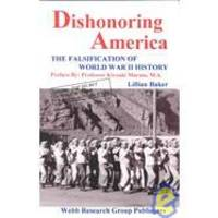 Dishonoring America: The Falsification of World War II History