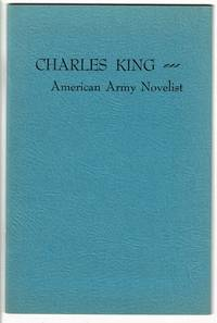 Charles King: American Army novelist. A bibliography from the collection of the National Library of Australia, Canberra. Foreword by Don Russell