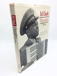 Ed Clark Decades: A Photographic Retrospective 1930-1960