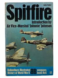 Spitfire (Ballantine's Illustrated History of World War II, Weapons Book No. 6)