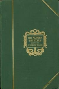 Modern Physician, The - Being a Complete Guide to the Attainment and Preservation of Health by  Dr. Andrew Wilson - Hardcover - 1912 - from Black Sheep Books (SKU: 012235)