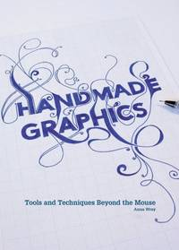 image of Handmade Graphics: Tools and Techniques Beyond the Mouse