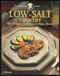 Low-Salt Cookery: 100 Healthy & Delicious Main Dishes