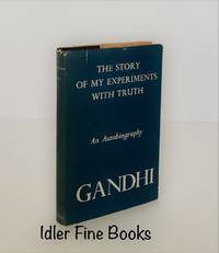 Gandhi: An Autobiography / The Story of My Experiments with Truth