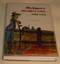 MICHIGAN'S HEARTLAND 1900-1918