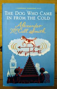 The Dog Who Came In From The Cold by  Alexander McCall Smith - First - 2010 - from Takara Books (SKU: 290)