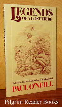 Legends of a Lost Tribe: Folk Tales of the Beothuck Indians of Newfoundland