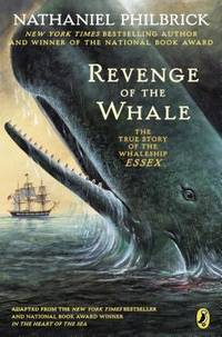 The Revenge of the Whale : The True Story of the Whaleship Essex by Nathaniel Philbrick - Paperback - 2004 - from ThriftBooks (SKU: G0142400688I4N10)