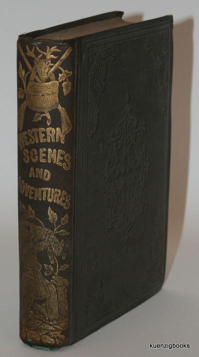 Philadelphia: G. D. Miller, Publisher, 1855. Cloth. Good. , x, -303 pages. Includes second illustrat...