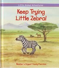 Keep Trying Little Zebra