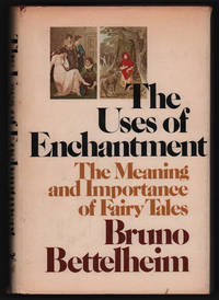 image of The Uses of Enchantment: The Meaning and Importance of Fairy Tales