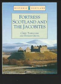 Historic Stotland : Fortress Scotland and the Jacobites