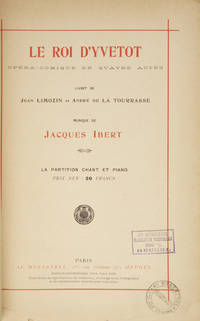 Le Roi d'Yvetot Opéra-Comique en Quatre Actes Livret de Jean Limozin et André...
