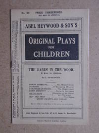 The Babes In The Wood: A Play for Children.