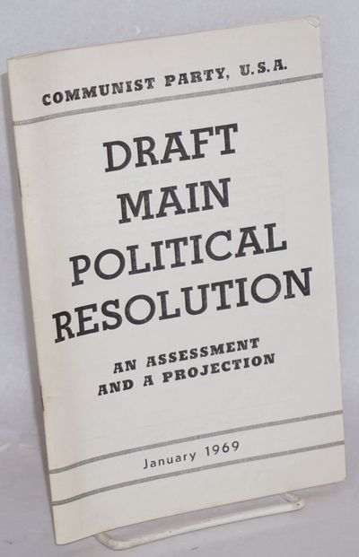 New York: Communist Party, 1969. 76p., wraps. Draft done for the run up to the April 30 - May 4, 196...