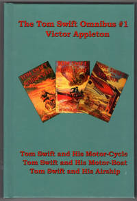 image of The Tom Swift Omnibus #1: Tom Swift and His Motor-Cycle, Tom Swift and His Motor-Boat, Tom Swift and His Airship