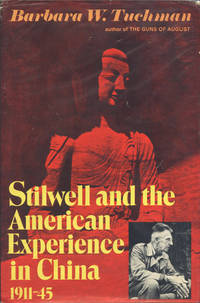 STILWELL AND THE AMERICAN EXPERIENCE IN CHINA : 1911-45