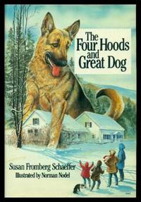 THE FOUR HOODS AND GREAT DOG by  Susan Fromberg Schaeffer - First Edition - 1988 - from W. Fraser Sandercombe and Biblio.com