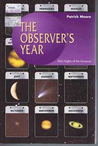image of The Observer's Year: 366 Nights in the Universe (Patrick Moore's Practical Astronomy Series)