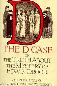 The D. Case : The Truth about the Mystery of Edwin Drood