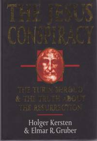 The Jesus Conspiracy: The Turin Shroud and the Truth About Resurrection
