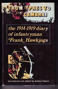 image of From Ypres To Cambrai:  The 1914-1919 Diary of Infantryman Frank Hawkins