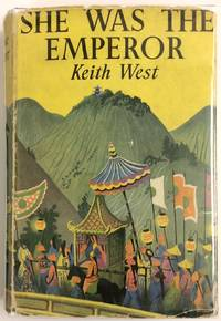 She was the emperor: a portrait of the Empress Wu Tse T'ien of the T'ang dynasty by  Keith West - Hardcover - 1951 - from Bolerium Books Inc., ABAA/ILAB and Biblio.com
