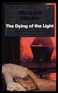 THE DYING OF THE LIGHT by  Michael Dibdin - Paperback - Signed First Edition - 1994 - from W. Fraser Sandercombe (SKU: 216152)
