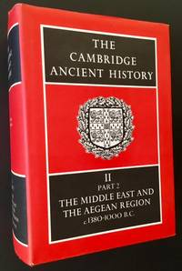 The Cambridge Ancient History: Volume II, Part 2 (The Middle East and the Aegean Region c. 1380-1000 B.C.)