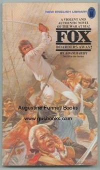 Boarders Away! (Fox #10) by  Adam (pseudonym of Kenneth Bulmer) Hardy - Paperback - First Edition - 1975 - from Augustine Funnell Books and Biblio.co.uk