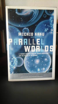 image of Parallel Worlds: A journey through creation, higher dimensions, and the future of the cosmos