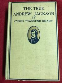 The True Andrew Jackson